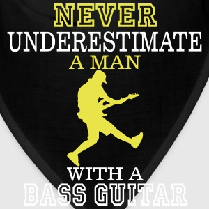 NEVER UNDERESTIMATE A MAN WITH A BASS GUITAR! Caps - Bandana