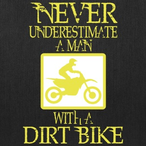 NEVER UNDERESTIMATE A MAN WITH A DIRT BIKE! Bags & backpacks - Tote Bag