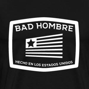 Bad Hombres - Men's Premium T-Shirt