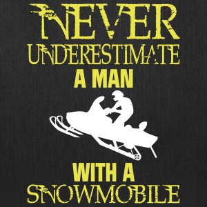 NEVER UNDERESTIMATE A MAN WITH A SNOWMOBILE! Bags & backpacks - Tote Bag