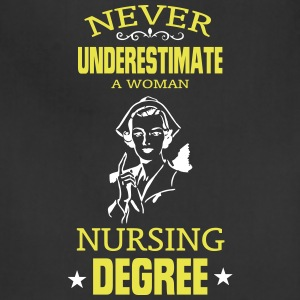NEVER UNDERESTIMATE A WOMAN WITH A NURSING DEGREE! Aprons - Adjustable Apron