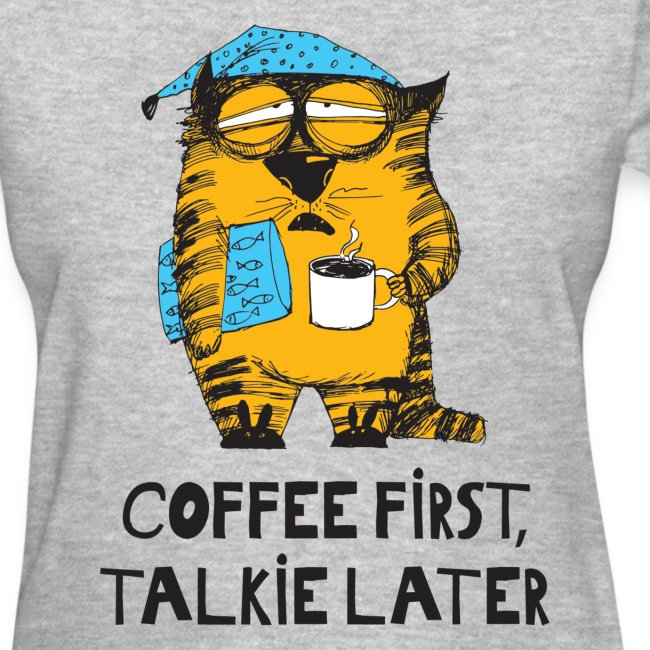 Coffee First, Talkie Later