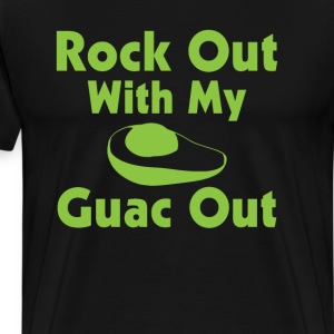 Rock Out with My Guac Out T-Shirts - Men's Premium T-Shirt