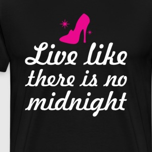 Live Like There is No Midnight Graphic  T-shirt T-Shirts - Men's Premium T-Shirt
