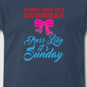 Party Like It's Saturday, Dress Like It's Saturday T-Shirts - Men's Premium T-Shirt