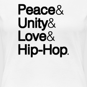 PEACE UNITY LOVE & HIP-HOP	 - Women's Premium T-Shirt