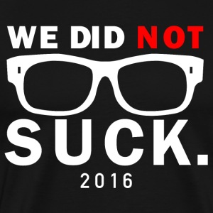 WE DID NOT SUCK T-Shirts - Men's Premium T-Shirt