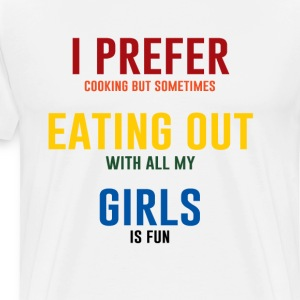 I Prefer Eating Out Girls Funny Lesbian T-Shirt T-Shirts - Men's Premium T-Shirt