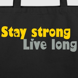 Stay strong Live long Bags & backpacks - Eco-Friendly Cotton Tote