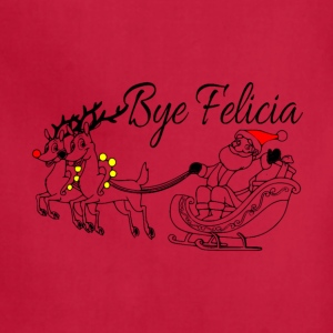 BYE FELICIA UGLY CHRISTMAS APRON - Adjustable Apron
