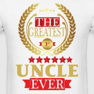 THE GREATEST UNCLE EVER T-Shirts - Men's T-Shirt