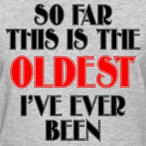 THE OLDEST EVER T-Shirts - Women's T-Shirt