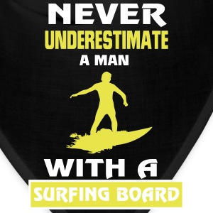 NEVER UNDERESTIMATE A MAN WITH A SURFING BOARD! Caps - Bandana