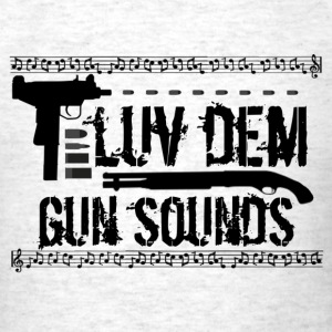 Luv Dem Gun Sound - Men's T-Shirt