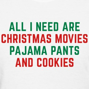 Christmas Movies Funny Quote T-Shirts - Women's T-Shirt