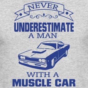 NEVER UNDERESTIMATE A MAN WITH A MUSCLE CAR! Long Sleeve Shirts - Men's Long Sleeve T-Shirt by Next Level