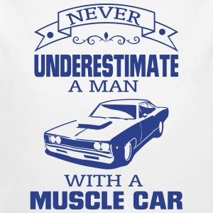 NEVER UNDERESTIMATE A MAN WITH A MUSCLE CAR! Baby Bodysuits - Long Sleeve Baby Bodysuit