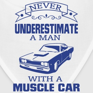 NEVER UNDERESTIMATE A MAN WITH A MUSCLE CAR! Caps - Bandana