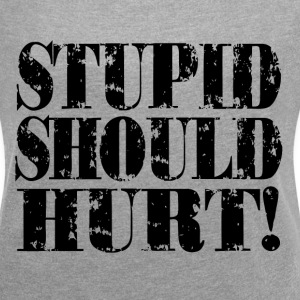 STUPID SHOULD HURT T-Shirts - Women´s Rolled Sleeve Boxy T-Shirt