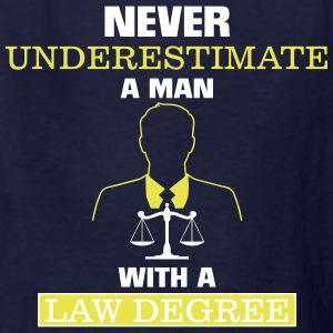 NEVER UNDERESTIMATE A MAN WITH A LAW DEGREE! Kids' Shirts - Kids' T-Shirt