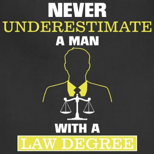 NEVER UNDERESTIMATE A MAN WITH A LAW DEGREE! Aprons - Adjustable Apron