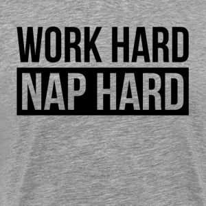 WORK HARD NAP HARD T-Shirts - Men's Premium T-Shirt