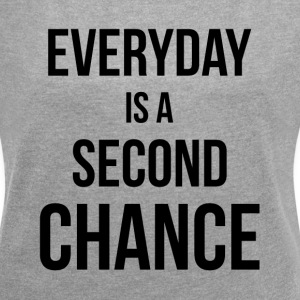 EVERYDAY IS A SECOND CHANCE T-Shirts - Women´s Rolled Sleeve Boxy T-Shirt