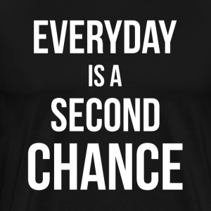 EVERYDAY IS A SECOND CHANGE T-Shirts - Men's Premium T-Shirt