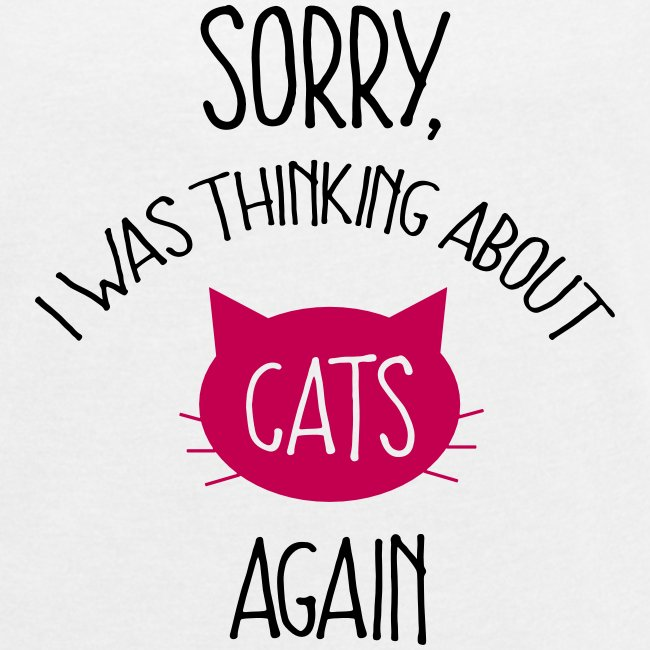 Sorry, I Was Thinking About Cats Again