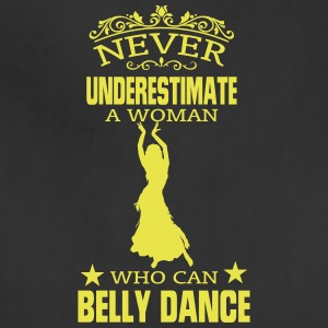 NEVER UNDERESTIMATE A WOMAN WHO CAN BELLY DANCE! Aprons - Adjustable Apron