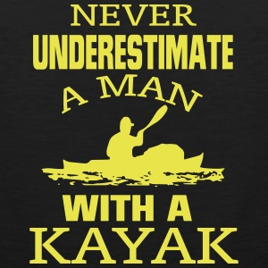 NEVER UNDERESTIMATE A MAN WITH A KAYAK! Sportswear - Men's Premium Tank