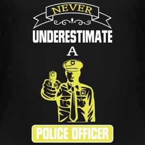NEVER UNDERESTIMATE THE POWER OF A POLICE OFFICER! Baby & Toddler Shirts - Toddler Premium T-Shirt