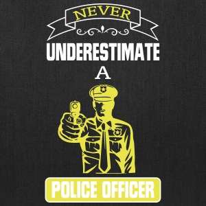 NEVER UNDERESTIMATE THE POWER OF A POLICE OFFICER! Bags & backpacks - Tote Bag