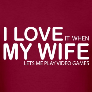 I LOVE IT WHEN MY WIFE LETS ME PLAY VIDEO GAMES T-Shirts - Men's T-Shirt