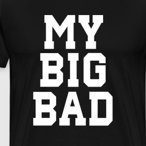 My Big Bad Funny Big Greek Matching T-shirt T-Shirts - Men's Premium T-Shirt