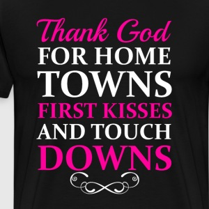 Thank God for Hometowns, First Kisses, & Touchdown T-Shirts - Men's Premium T-Shirt