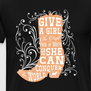 Give a Girl the Right Pair of Boots Graphic Tshirt T-Shirts - Men's Premium T-Shirt