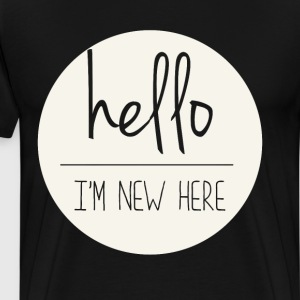 Hello I'm New Here Funny Trendy T-shirt T-Shirts - Men's Premium T-Shirt