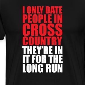 I Only Date People for the Long Run Funny T-shirt T-Shirts - Men's Premium T-Shirt