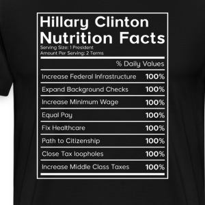 Hillary Clinton Nutrition Facts Political T-Shirt T-Shirts - Men's Premium T-Shirt
