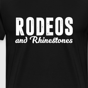 Rodeos and Rhinestones Country T-shirt T-Shirts - Men's Premium T-Shirt