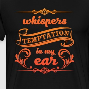 Whispers Temptation in My Ear Graphic T-shirt T-Shirts - Men's Premium T-Shirt