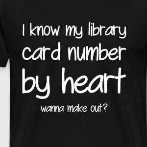 I Know My Library Card By T-Shirts - Men's Premium T-Shirt