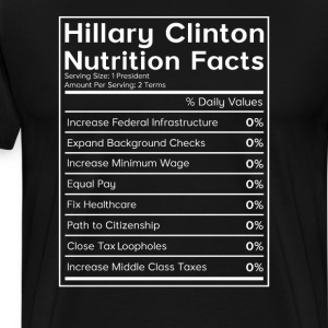 Hillary Clinton Nutrition Facts (0%) T-Shirt T-Shirts - Men's Premium T-Shirt