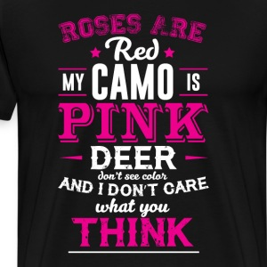 My Camo is Pink and I Don't Care What You Think  T-Shirts - Men's Premium T-Shirt
