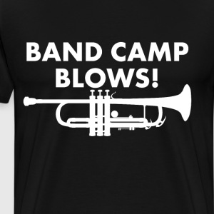 Band Camp Blows Funny Trumpet Music T-shirt T-Shirts - Men's Premium T-Shirt
