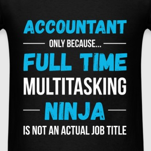 Accountant  only because...fulltime multitasking n - Men's T-Shirt