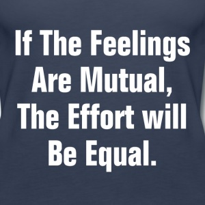IF THE FEELING ARE MUTUAL Tanks - Women's Premium Tank Top