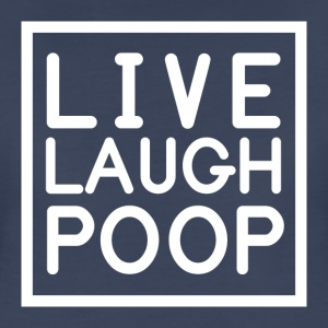 LIVE LAUGH POOP T-Shirts - Women's Premium T-Shirt