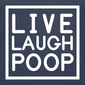 LIVE LAUGH POOP Tanks - Women's Premium Tank Top
